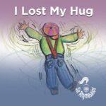 I Lost My Hug